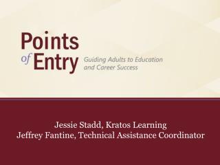 Jessie Stadd, Kratos Learning Jeffrey Fantine, Technical Assistance Coordinator