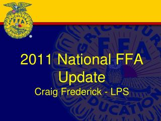 2011 National FFA Update Craig Frederick - LPS