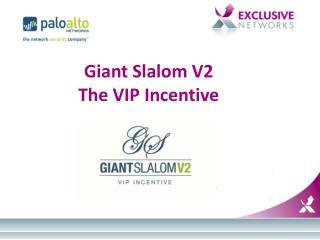 Giant Slalom V2 The VIP Incentive