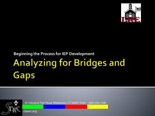 Analyzing for Bridges and Gaps