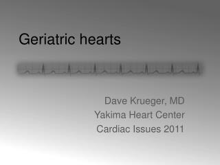 Geriatric hearts