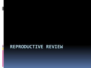 Reproductive REview