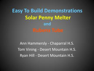Easy To Build Demonstrations Solar Penny Melter and Rubens Tube