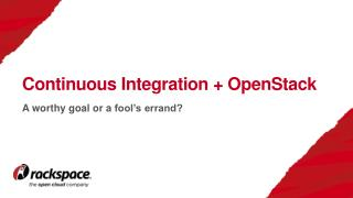Continuous Integration +  OpenStack
