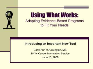 Using What Works: Adapting Evidence-Based Programs  to Fit Your Needs