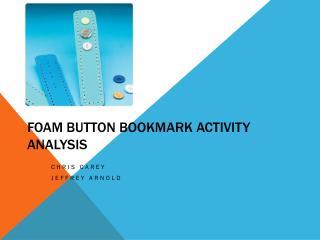 Foam button bookmark Activity Analysis