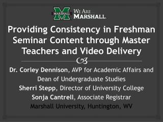 Providing Consistency in Freshman Seminar Content through Master Teachers and Video Delivery