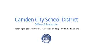 Camden City School District  Office of Evaluation