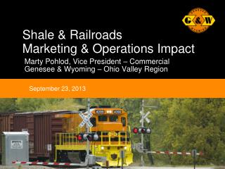 Shale & Railroads Marketing & Operations Impact