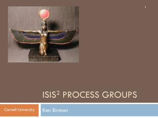 Isis 2  Process Groups