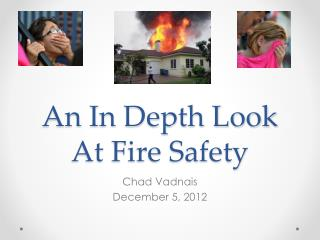 An In Depth Look At Fire Safety