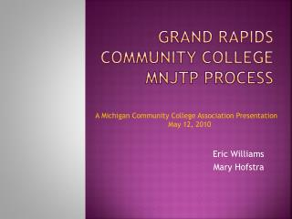 Grand Rapids  Community College MNJTP Process