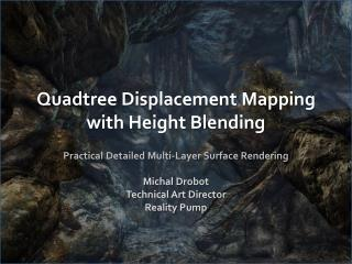 Quadtree  Displacement Mapping with Height Blending
