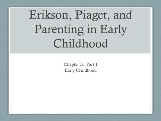 Erikson, Piaget, and  Parenting in Early Childhood