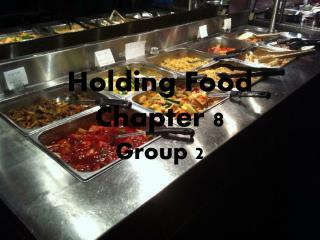 Holding Food  Chapter 8