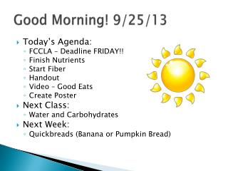 Good Morning!  9/25/13