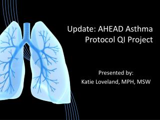 Update: AHEAD Asthma Protocol QI Project