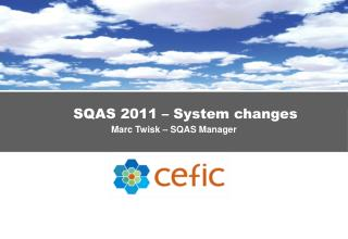 SQAS 2011 – System changes Marc  Twisk  – SQAS Manager