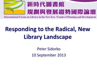 Responding to the Radical, New Library Landscape