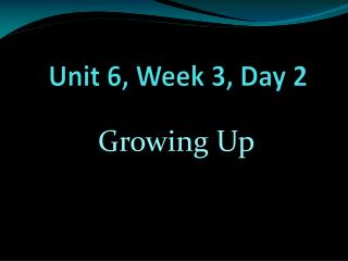 Unit 6, Week 3, Day 2