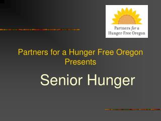 Partners for a Hunger Free Oregon Presents