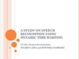 A STUDY ON SPEECH RECOGNITION USING DYNAMIC TIME WARPING