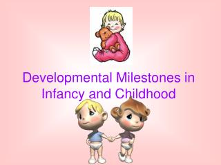 Developmental Milestones in Infancy and Childhood