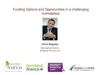 Funding  Options and Opportunities in a  challenging marketplace