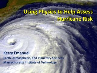 Using  Physics  to  Help Assess Hurricane Risk