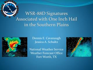 WSR-88D Signatures  Associated with One Inch Hail  in the Southern Plains