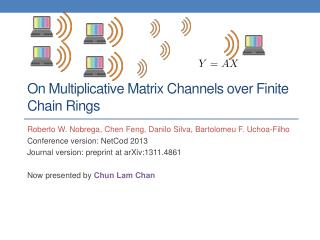 On Multiplicative Matrix Channels over Finite Chain Rings