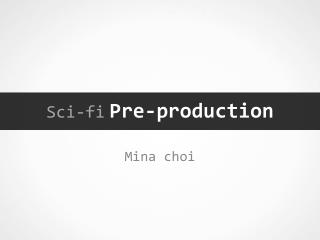 Sci-fi Pre-production
