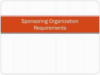 Sponsoring Organization Requirements