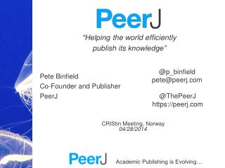 """Helping  the world  efficiently publish  its  knowledge""   Pete Binfield"