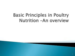 Basic Principles in Poultry Nutrition –An overview