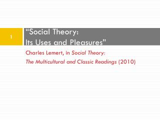"""Social Theory: Its Uses and Pleasures"""