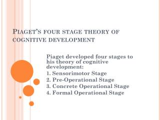 Piaget's four stage theory of cognitive development
