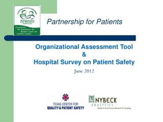 Organizational Assessment Tool & Hospital Survey on Patient Safety June  2012