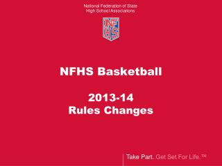 NFHS Basketball  2013-14 Rules Changes
