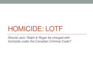 Homicide: LOTF