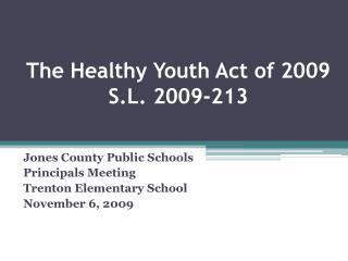 The Healthy Youth Act of 2009 S.L. 2009-213