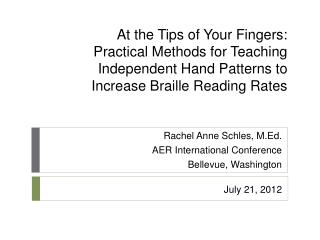 Rachel Anne Schles, M.Ed. AER International Conference Bellevue, Washington