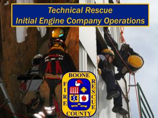 Technical Rescue  Initial Engine Company Operations