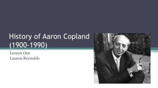 History of Aaron Copland (1900-1990)
