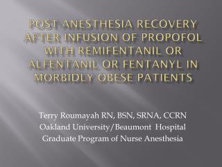 Terry Roumayah RN, BSN, SRNA, CCRN Oakland University/Beaumont Hospital