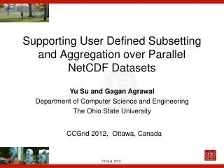 Supporting User Defined Subsetting and Aggregation over Parallel NetCDF Datasets