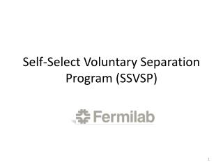 Self-Select Voluntary Separation Program (SSVSP)