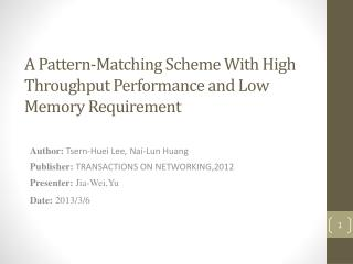 A Pattern-Matching Scheme With High  Throughput Performance  and Low Memory Requirement