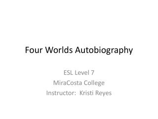 Four Worlds Autobiography