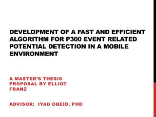A master's thesis proposal by Elliot Franz Advisor:   Iyad  Obeid,  phd